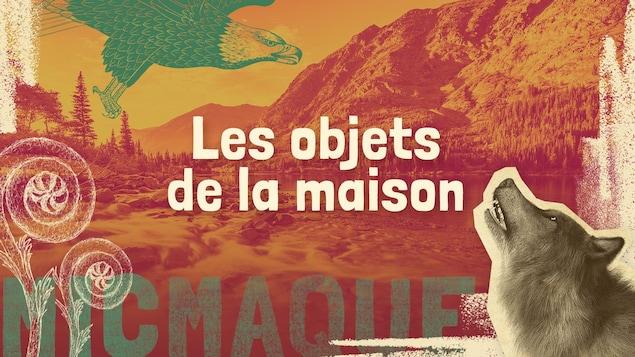 Lexique micmaque-français des mots et expressions liés aux objets de la maison.
