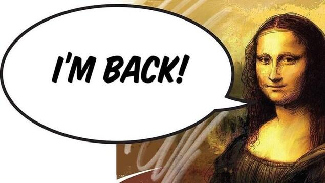 Une affiche de Mona Lisa avec une bulle de texte inscrit « I'm Back ».