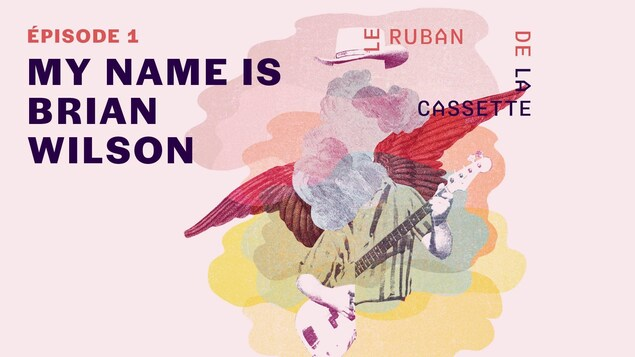Le ruban de la cassette - My name is brian Wilson