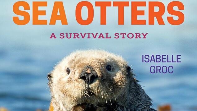 une loutre portant de l'algue marine, en couverture du livre.