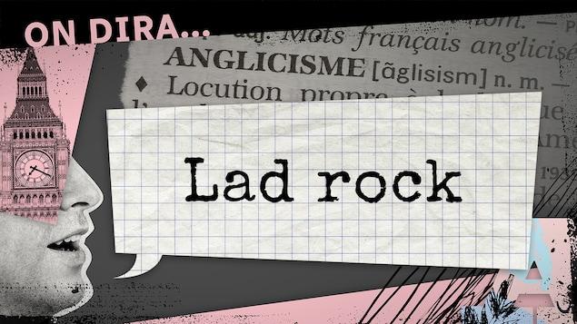 L'illustration d'un phylactère où est inscrit « lad rock ».