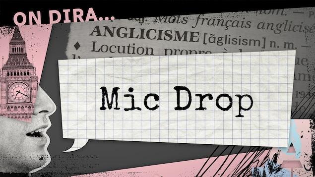 L'illustration d'un phylactère où est inscrit « mic drop ».