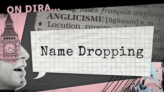 Le mot « name dropping » sur une feuille quadrillée avec un collage d'images en noir, blanc et rose au fond.