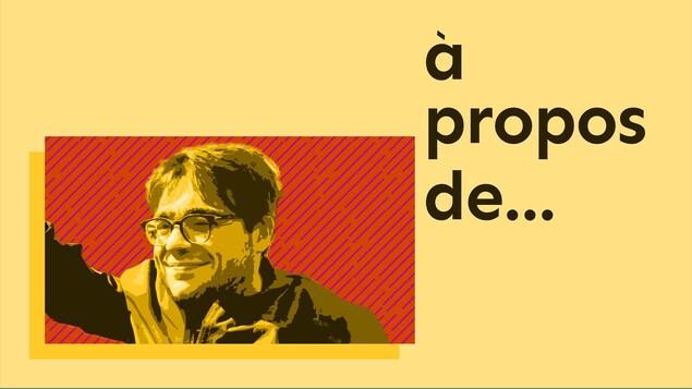 Kéven Breton, journaliste militant, du balado <i>À propos de...</i>