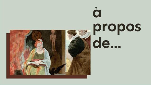 La vraie histoire des sorcières, du balado <i>À propos de...</i>