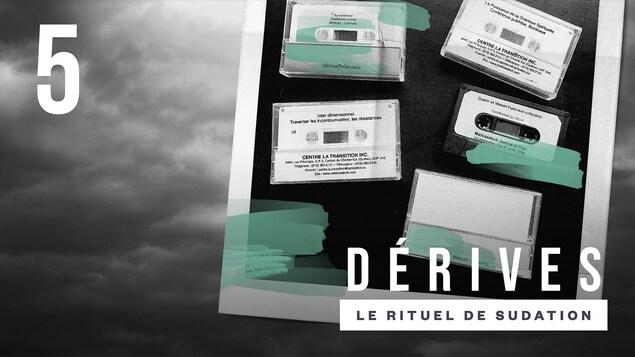 L'épisode Le rituel de sudation : La vision du balado <i>Dérives</i>.