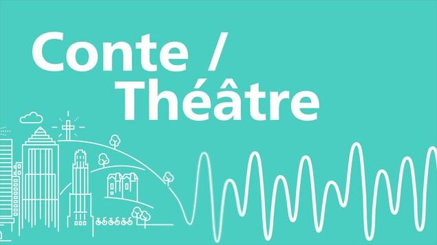 Conte et théâtre à Montréal
