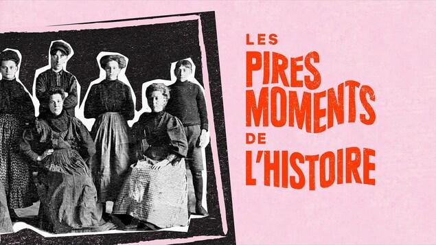 L'épisode Les allumettières du balado <i>Les pires moments de l'histoire</i>.