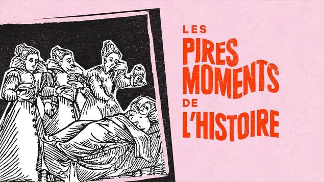 L'épisode La chasse aux sorcières du balado <i>Les pires moments de l'histoire</i>.