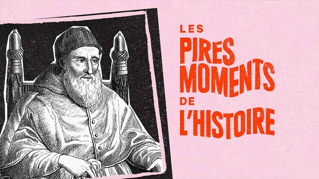 L'épisode Les pires papes du balado <i>Les pires moments de l'histoire</i>.