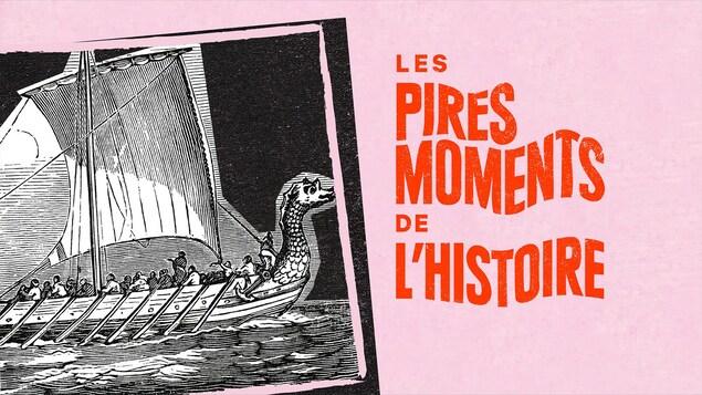 L'épisode Les Vikings du balado <i>Les pires moments de l'histoire</i>.