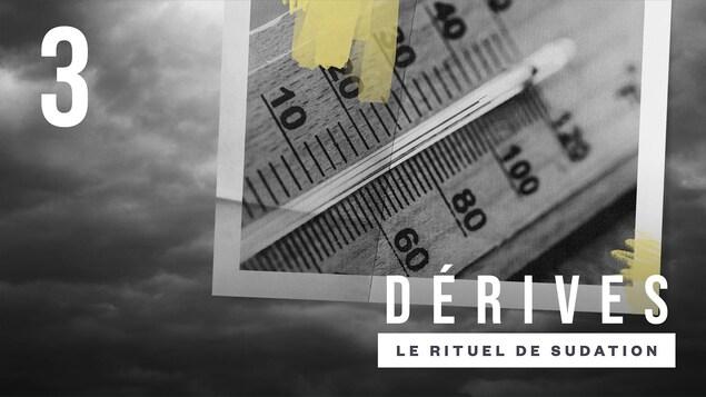 L'épisode Le rituel de sudation : Sudation du balado <i>Dérives</i>