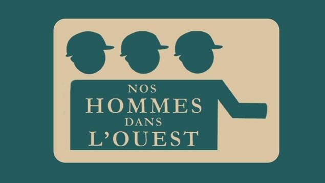 Documentaire Nos hommes dans l'Ouest, un film de Renée Blanchar