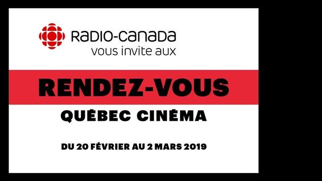 Publicité : Radio-Canada vous invite aux Rendez-vous Québec cinéma du 20 février au 2 mars 2019.