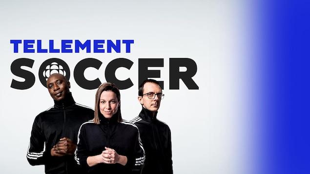 L'équipe de Tellement soccer formée de Hassoun Camara, Christine Roger et Olivier Tremblay