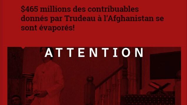 On voit un article intitulé « $465 millions des contribuables donnés par Trudeau à l'Afghanistan se sont évaporés! » et une photo de Justin Trudeau. L'image est recouverte d'un filtre rouge avec le mot « Attention ».