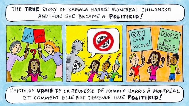 Planche d'une bande dessinée, avec la légende «L'histoire vraie de la jeunesse de Kamala Harris à Montréal et comment elle est devenue une Politkid!». Les dessins représentent la petite Kamala Harris entre des affiches portant les inscriptions «oui» et «non», puis des enfants portant des affiches revendiquant le droit de jouer au soccer.