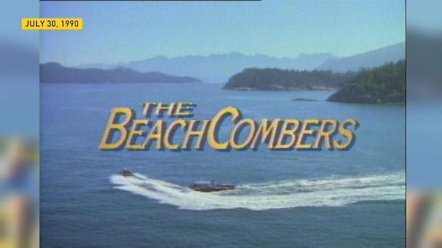 Le titre d'ouverture de la série télévisée BeachCombers.
