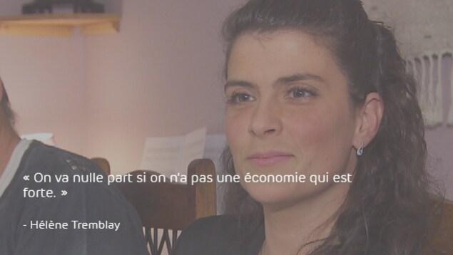 Hélène Tremblay : «On ne va nulle part si on n'a pas une économie qui est forte.»