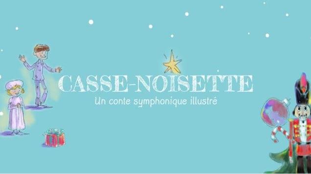 «Casse-noisette», Un conte symphonique illustré