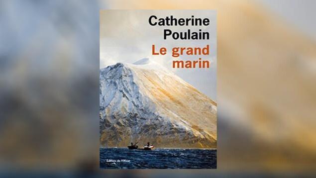 La couverture du livre «Le grand marin», de Catherine Poulain