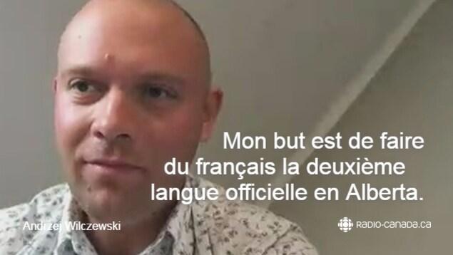 """Image d'Andrzej Wilczewski avec la citation suivante: """"Mon but est de faire du français la deuxième langue officielle en Alberta""""."""
