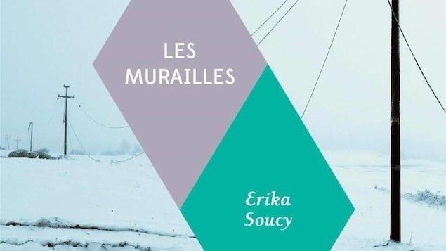 Les murailles, le roman avec lequel Érika Soucy a remporté le Prix de création littéraire 2017 du Salon international du livre de Québec et de la Bibliothèque de Québec.