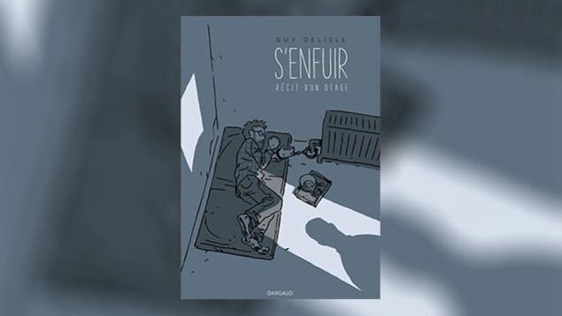 La couverture de «S'enfuir : récit d'un otage», de Guy Delisle