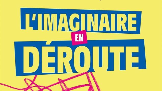 L'imaginaire en déroute est un livre du bédéiste et animateur Tristan Demers