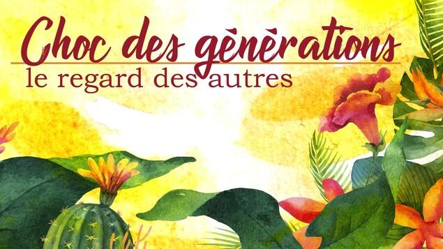 Titre« Choc des générations, le regard des autres », écrit sur fond végétalisé.