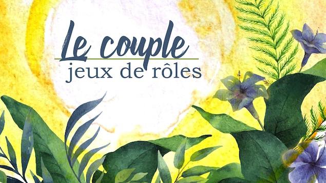 Titre « Le couple, jeux de rôles », écrit sur fond végétalisé.