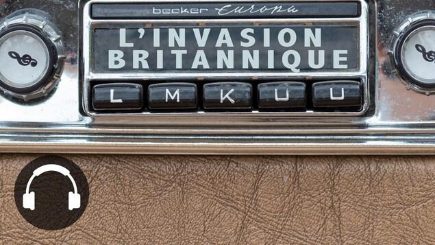 Une radio d'une vieille voiture avec la légende « l'invasion britannique ».
