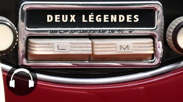 Une radio d'une vieille voiture avec la mention « deux légendes ».