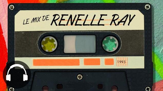 Cassette portant l'indication : Le mix de Renelle Ray.