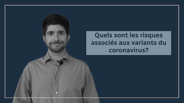 Quels sont les risques associés aux variants du coronavirus?