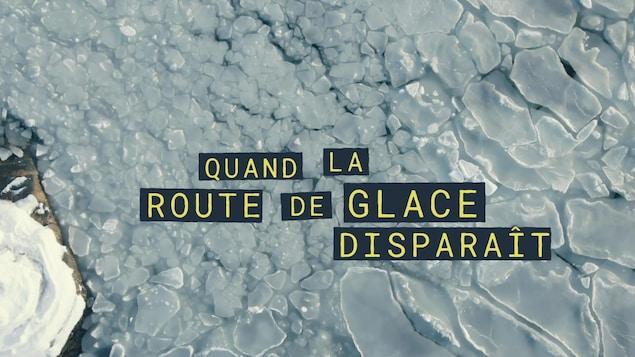 Quand la route de glace disparaît