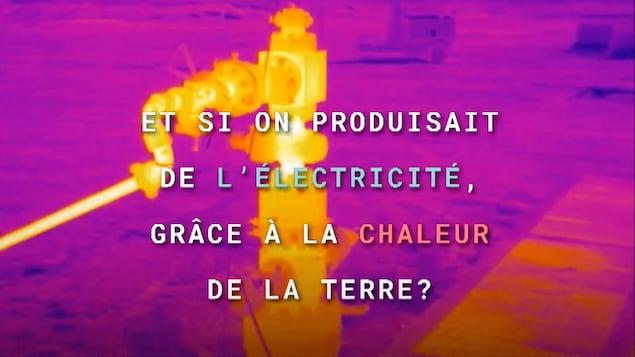 Et si on produisait de l'électricité grâce à la chaleur de la Terre?