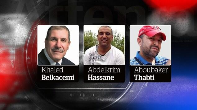 Khaled Belkacemi, Abdelkrim Hassane et Aboubaker Thabti ont été tués le 29 janvier à la grande mosquée de Québec.