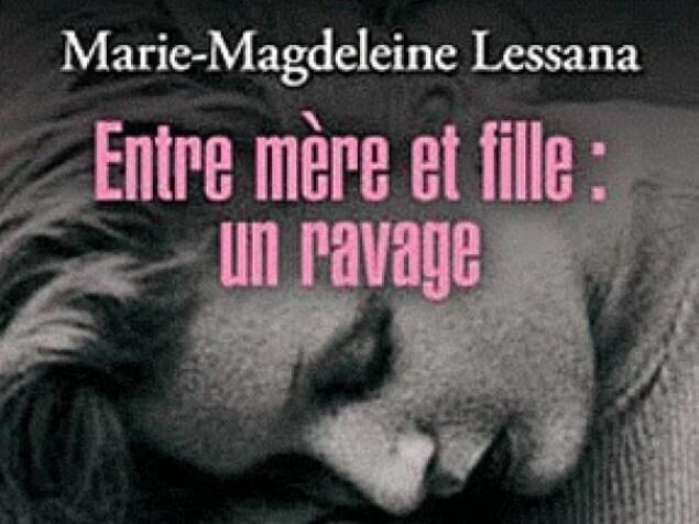 Couverture de «Entre mère et fille : un ravage», de Marie-Magdeleine Lessana