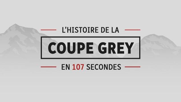 L'histoire de la Coupe Grey en 107 secondes