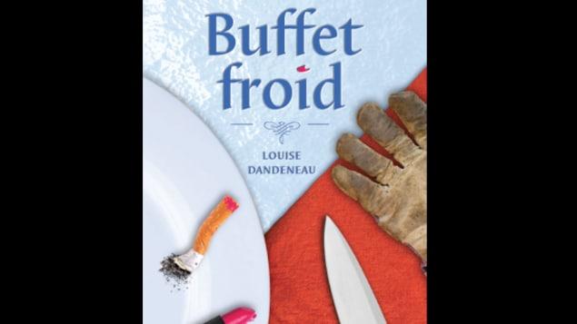 La couverture du recueil de nouvelles BUFFET FROID de Louise Dandeneau.