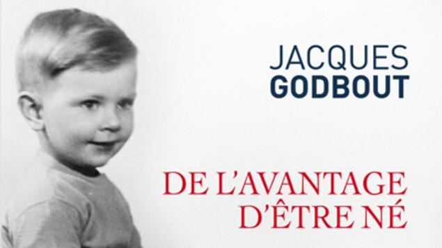 Un enfant en culotte courte assis tenant un ballon. avec le titre du livre de Jacques Godbout: De l'avantage d'être né