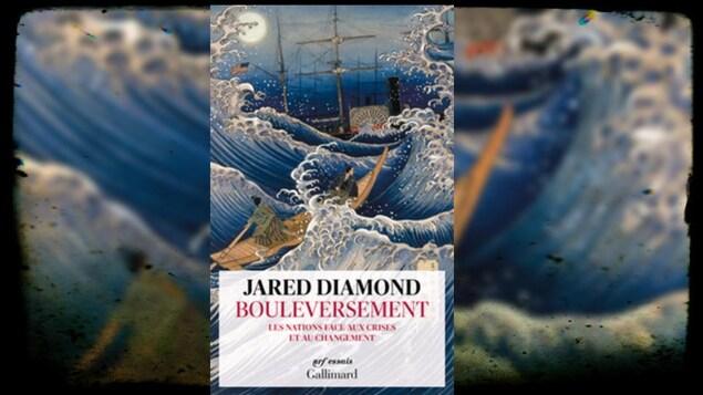 Le livre « Bouleversement : les nations face aux crises et au changement », de Jared Diamond, Gallimard