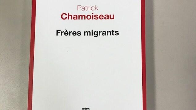 Page couverture du livre «Frères migrants» de Patrick Chamoiseau