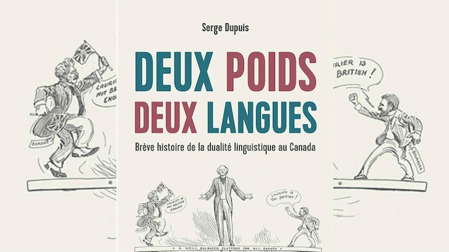 Page couverture du livre : « Deux poids deux langues. Brève histoire de la dualité linguistique au Canada »