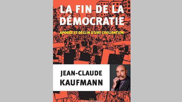 La fin de la démocratie, de Jean-Claude Kaufmann.