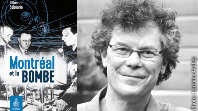 La page couverture du livre « Montréal et la bombe »(G) de l'auteur Gilles Sabourin(D)