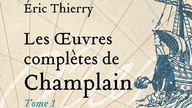 Page couverture du livre Les Œuvres complètes de Champlain - Tome 1, d'Éric Thierry, aux Éditions Septentrion