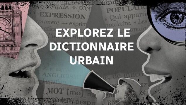 Découvrez le dictionnaire urbain d'On dira ce qu'on voudra pour des traductions et des explications maison.