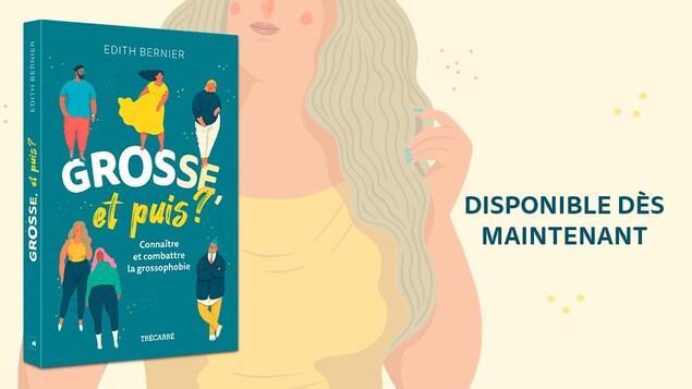 Le livre d'Édith Bernier  Grosse et puis ? une couverture turquoise sur laquelle on voit des dessins personnes plus corpulente.